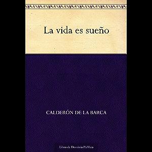 La vida es sueño (Spanish Edition)