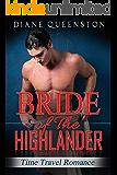 Time Travel Romance: Bride of the Highlander ( Historical Time Travel Romance BBW) (New Adult Comedy Romance Short Stories)