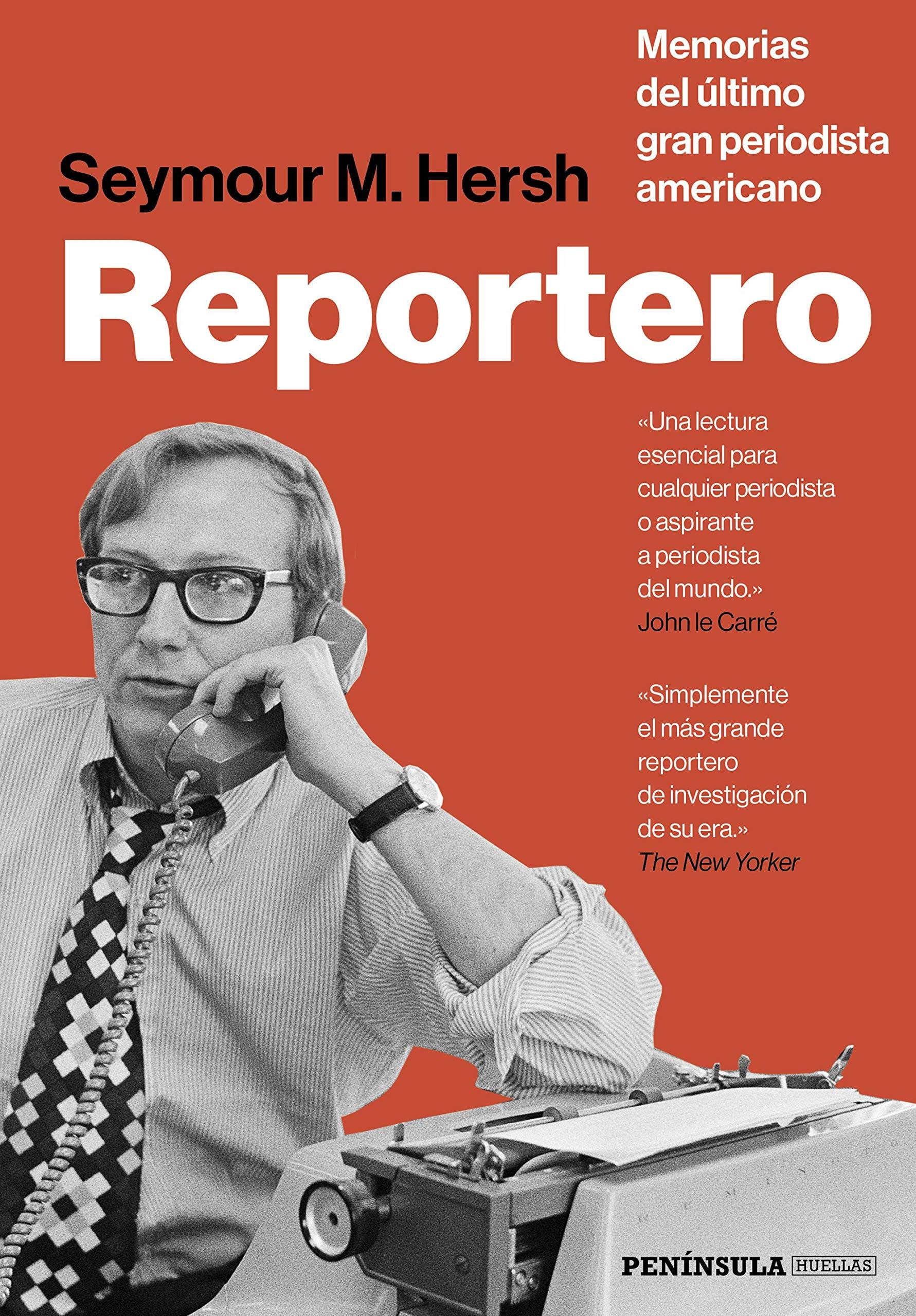 Reportero: Memorias del último gran periodista americano (HUELLAS)