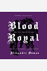 Blood Royal or, The Son of Milady: The Musketeers Cycle, Book 3.5 Audible Audiobook