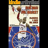 Discorsi sul basket: Filosofia e arte del Gioco