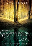 Experiencing the Father's Love: A Daily Encounter with Him