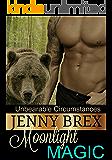 Moonlight Magic (Unbearable Circumstances Book 1)