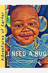Adventures of Karter: I Need A Hug Kindle Edition