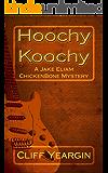 Hoochy Koochy: A Jake Eliam ChickenBone Mystery