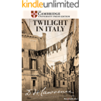 Twilight in Italy: And Other Essays (The Definitive Cambridge Editions of D. H. Lawrence)