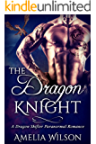 The Dragon Knight: A Dragon Shifter Paranormal Romance