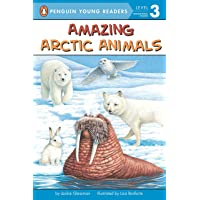 Amazing Arctic Animals (Penguin Young Readers. Level 3)