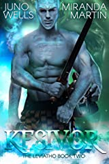 Kesivor: A SciFi Alien Warrior Romance (The Leviatho Book 2) Kindle Edition