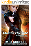 Outsystem: A Military Science Fiction Space Opera Epic (Aeon 14: The Intrepid Saga) (English Edition)