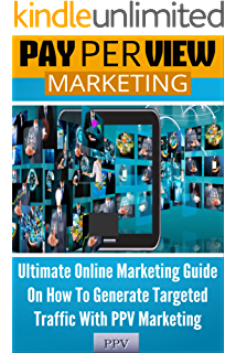 pay per view marketing ultimate online marketing guide on how to generate targeted traffic with