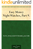 Easy Money Night Watches, Part 9.