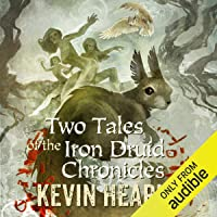 Two Tales of the Iron Druid Chronicles
