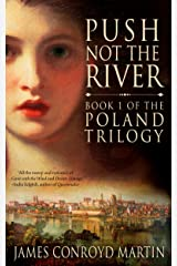 Push Not the River (The Poland Trilogy Book 1) Kindle Edition