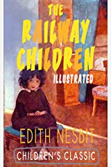 THE RAILWAY CHILDREN (Illustrated): Adventure Classic Kindle Edition