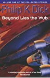 Beyond Lies The Wub: Volume One Of The Collected Stories (English Edition)