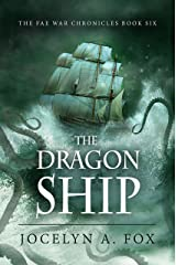 The Dragon Ship (The Fae War Chronicles Book 6)