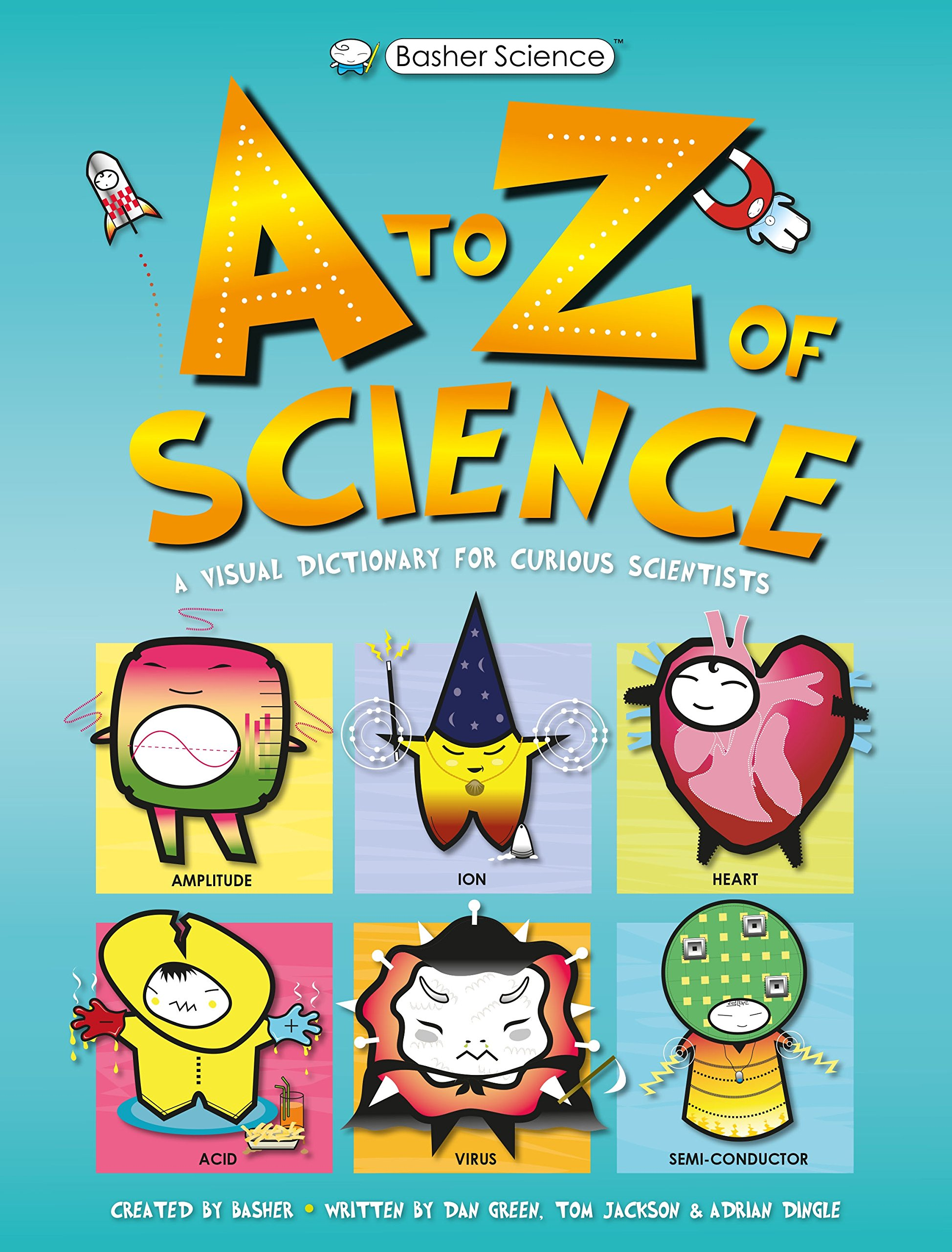 Basher Science: An A to Z of Science Hardcover – January 8, 2019