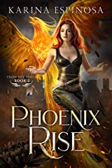 Phoenix Rise (From the Ashes Trilogy Book 2) Kindle Edition