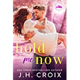 Hold Me Now (Light My Fire Series Book 2)