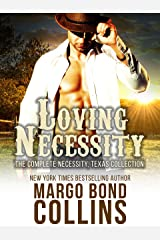 Loving Necessity: The Complete Necessity, Texas Collection Kindle Edition