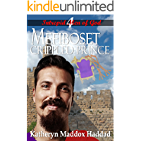 Mefiboset: Crippled Prince (Intrepid Men of God Book 4)