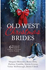 Old West Christmas Brides: 6 Historical Romances Celebrate Christmas on the Frontier Kindle Edition