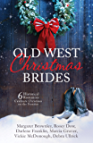 Old West Christmas Brides: 6 Historical Romances Celebrate Christmas on the Frontier