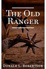 The Old Ranger: A Texas Ranger Short Story Kindle Edition
