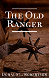 The Old Ranger: A Texas Ranger Short Story