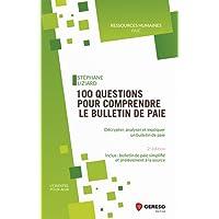 100 questions pour comprendre le bulletin de paie: Décrypter, analyser et expliquer un bulletin de paie