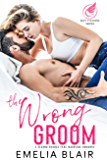 The Wrong Groom: A Second Chance Fake Marriage Romance (Sexy Tycoons) (English Edition)
