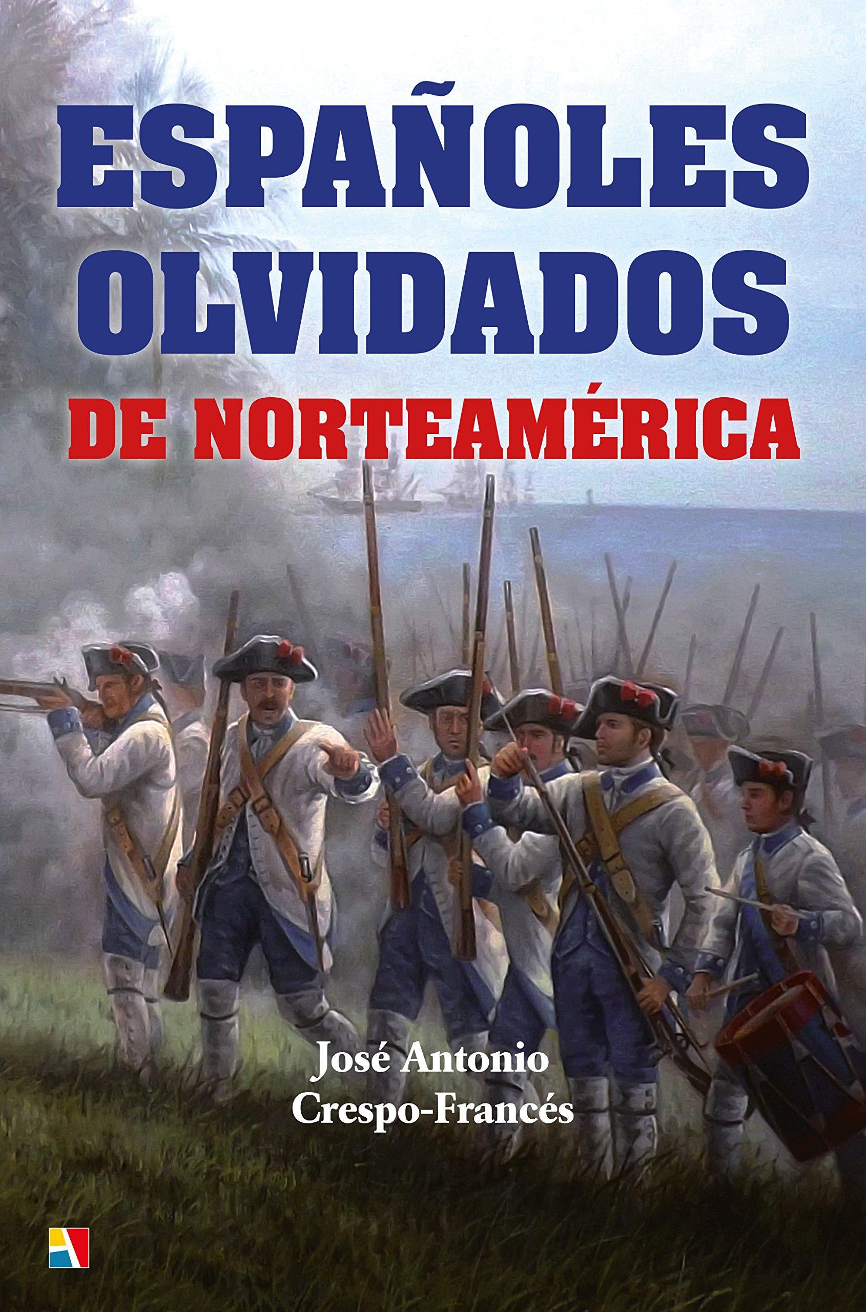 Españoles olvidados de Norteamérica: Amazon.es: Crespo-Francés y Valero, José Antonio: Libros