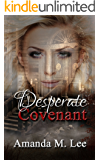 Desperate Covenant (Dying Covenant Trilogy Book 2)