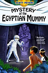 MYSTERY OF THE EGYPTIAN MUMMY: A Spooky Ancient Egypt Adventure (Kid Detective Zet Book 4) Kindle Edition