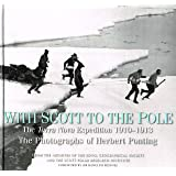 With Scott to the Pole: The Terra Nova Expedition, 1910-1913 by H. Ponting (20-Sep-2004) Hardcover