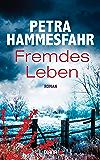Fremdes Leben: Roman (German Edition)