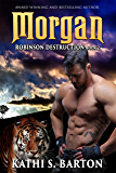 Morgan: Robinson Destruction – Paranormal Tiger Shifter Romance