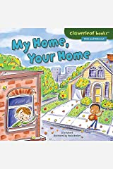 My Home, Your Home (Cloverleaf Books ™ — Alike and Different) Kindle Edition