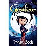 Coraline Trivia Book: The Big Trivia Quiz Coraline(Workbook And Activity Books)
