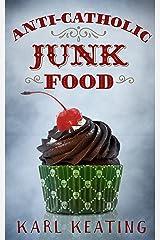 Anti-Catholic Junk Food Kindle Edition