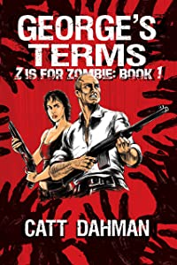 George's Terms: A Zombie Novel (Z Is For Zombie Book 1)