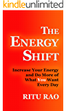 The Energy Shift: Increase Your Energy and Do More of What You Want Everyday