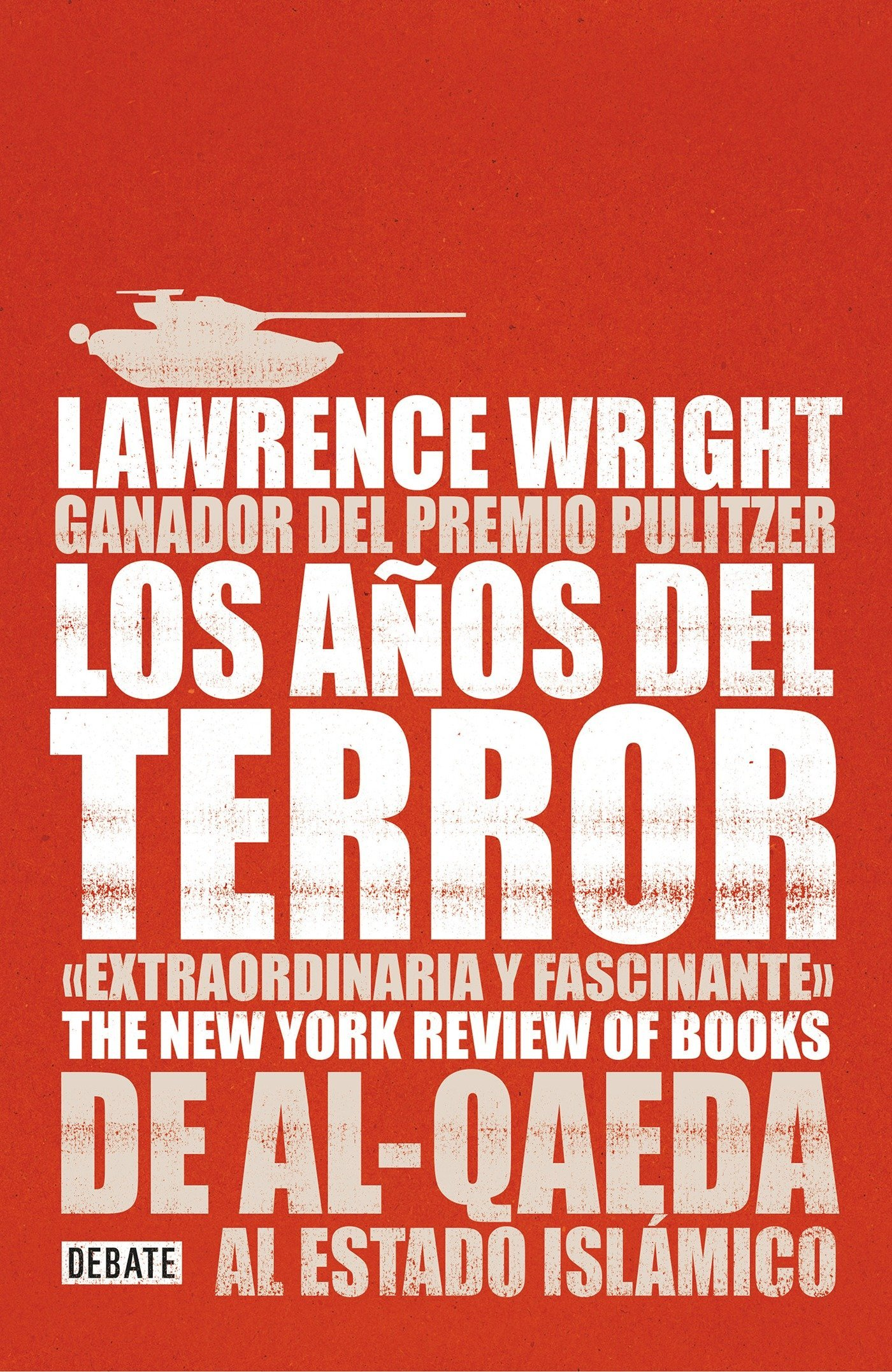 Los años del terror /The Terror Years: From al-Qaeda to the Islamic State: De Al - Qaeda al estado islamico (Spanish Edition) by Debate