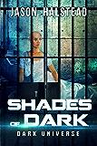 Shades of Dark (Dark Universe Book 5)