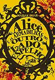 Alice e as armadilhas através do espelho: Um livro que instiga quem se interessa pela versão mais sombria de histórias clássicas. (Alice no País das Armadilhas)