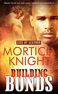 Building Bonds (Kiss of Leather Book 1)