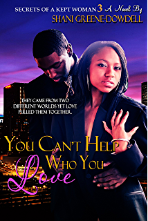 Secrets of a kept woman 2 kindle edition by shani greene dowdell secrets of a kept woman 3 you cant help who you love fandeluxe Gallery