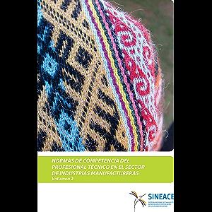 Normas de competencia del profesional técnico en el sector de industrias manufactureras (Volumen 2) (Spanish Edition)