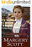 Wanted: The Perfect Husband (Rocky Ridge Romance Book 3)